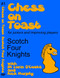 Chess on Toast -  The Scotch Four Knights