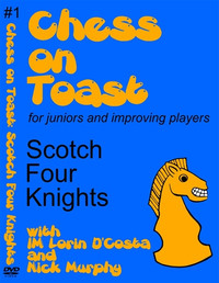 Chess on Toast: The Scotch Four Knights - Chess Opening Video DVD