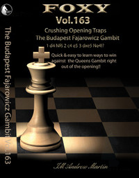 Foxy Chess Openings, Vol. 163: The Budapest Fajarowicz Gambit - Beating the Queen's Pawn Opening