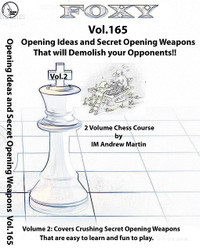 Foxy Chess Openings, Vol. 165: Opening Ideas and Secret Weapons to Demolish your Opponent