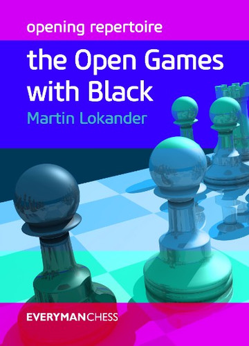 Opening Repertoire: The Open Games with Black - Chess Opening E-book Download