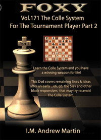 Foxy 171: The Colle Opening for Tournament Players (Part 2) - Chess Opening Video DVD
