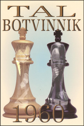 Tal-Botvinnik 1960: Match for the World Chess Championship Chess Book