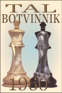Tal-Botvinnik 1960: Match for the World Chess Championship Chess Book