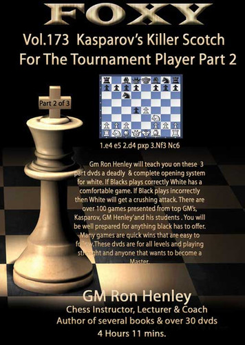 Foxy Chess Openings, 172: Killer Scotch for the Tournament Player, Vol. 2