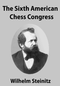 he Sixth American Chess Congress - Tournament Book for Download  wilhelm Steinitz