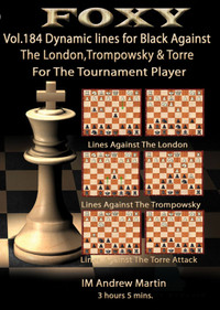 Foxy Chess Openings, 184: Dynamic Lines For Black Against The London, Trompowsky & Torre For the Tournament Player for Download
