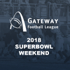 Gateway Football League - Superbowl Weekend - 11/17-18/2018