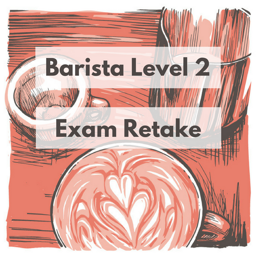 Barista Level 2 Practical Exam Retake
