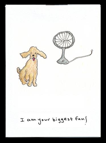 I Am Your Biggest Fan (Dog)