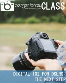 12/19/17 - Digital 102 for DSLR: The Next Step