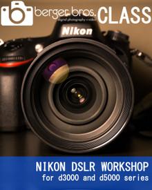 07/21/18 - NIKON DSLR WORKSHOP for d3000 and d5000 series
