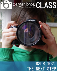 08/20/18 -  DSLR 102: the Next Step -  Intermediate