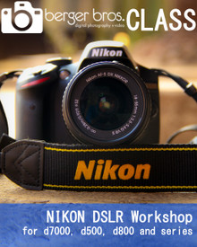 07/21/18 - NIKON DSLR WORKSHOP for d7000, d500, and  d800 series