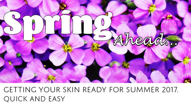 Getting your skin ready for Summer 2017 is quick and easy.