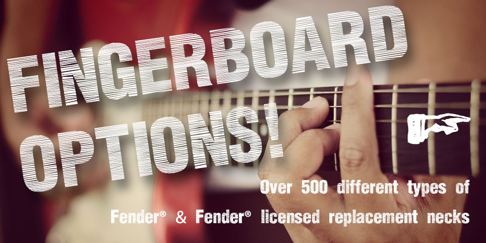 GUITAR FINGERBOARD NECK OPTIONS