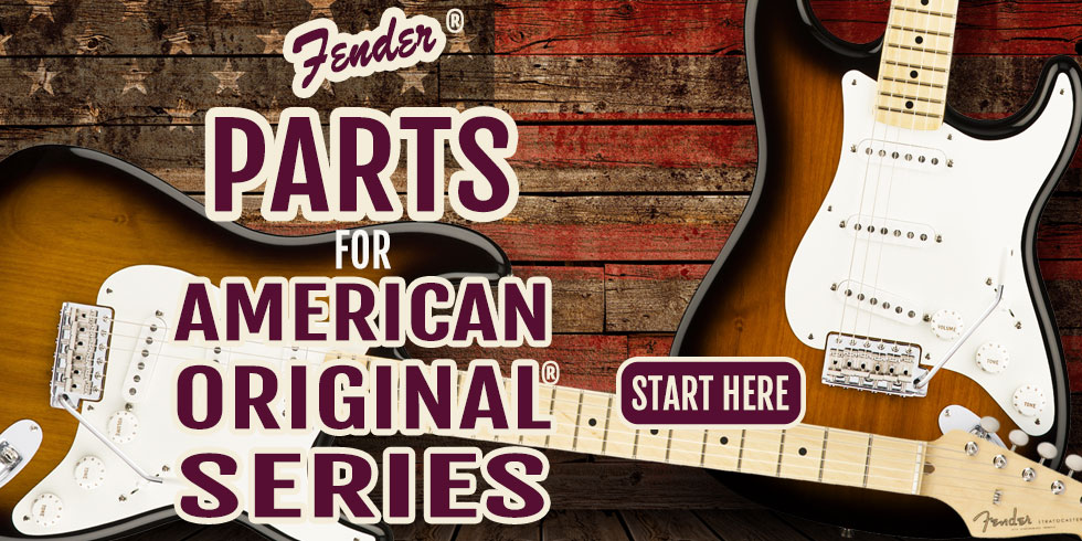 FENDER AMERICAN ORIGINAL GUITAR PARTS