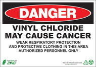 DANGER, Vinyl Chloride May Cause Cancer, Wear Respiratory Protection And Protective Clothing In This Area, Authorized Personnel Only