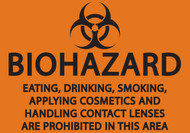 BIOHAZARD EATING, DRINKING, SMOKING, APPLYING COSMETICS AND HANDLING CONTACT LENSES ARE PROHIBITED IN THIS AREA