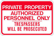 Private Property Authorized Personnel Only Trespassers Will Be Prosecuted