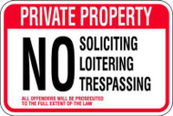 Private Property, No Loitering, Soliciting, Trespassing Sign