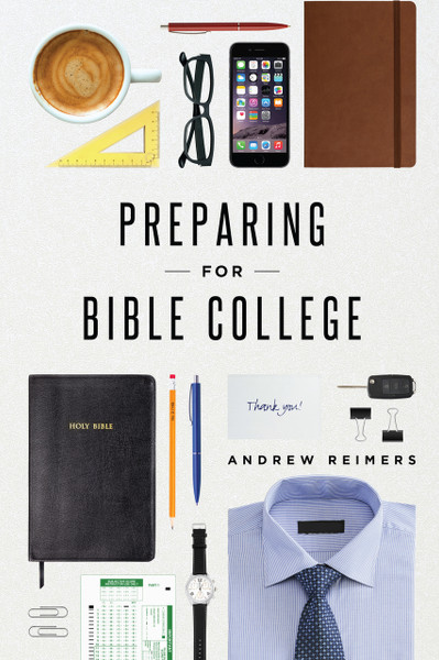 Preparing For Bible College North Valley Publications
