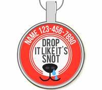 Drop It Like It's Snot Silver Pet ID Tags