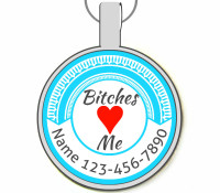 Bitches Love Me Silver Pet ID Tag
