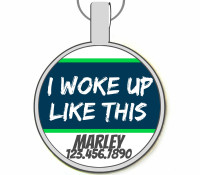 I Woke Up Like This Silver Pet ID Tags