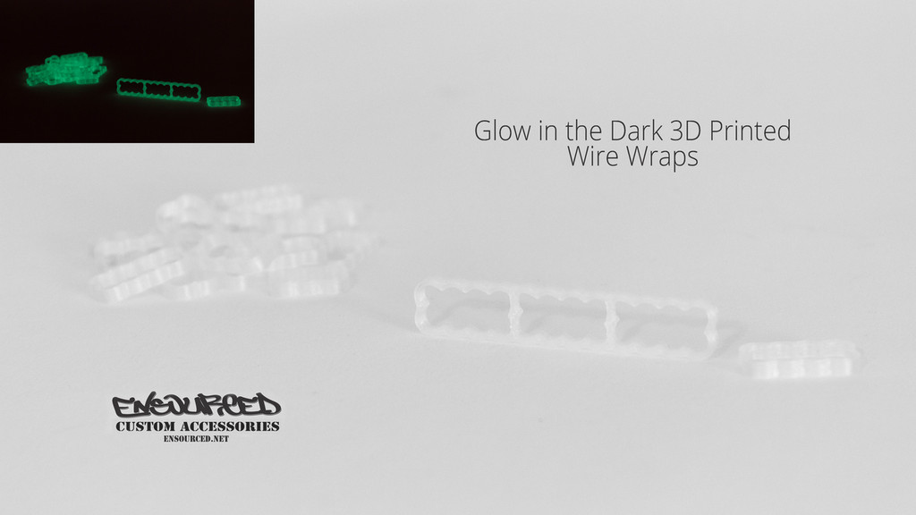 Glow in the Dark 3D Printed Wire Wrap