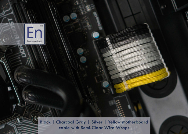 Black | Charcoal Gray | Silver | Yellow Motherboard cable with Semi-Clear Wire Wraps