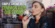 Simple Answers To Common Vape Questions