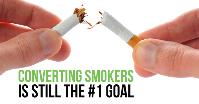 Converting Smokers is still the #1 Goal