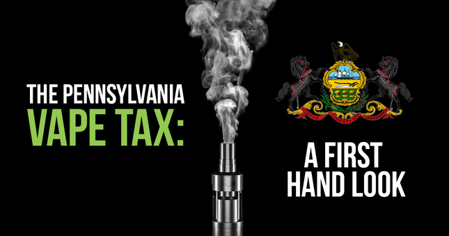 The Pennsylvania Vape Tax: A First Hand Look