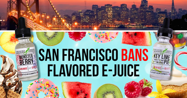 San Francisco Bans Flavored E-Juice