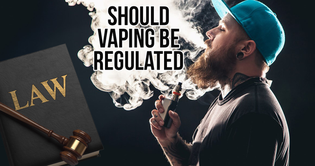 Should Vaping be Regulated