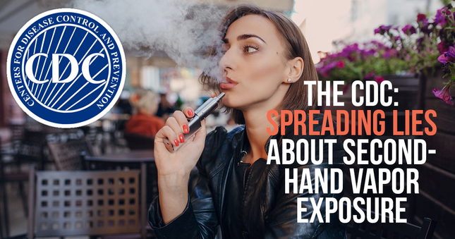 The CDC: Spreading Lies About Secondhand Vapor Exposure