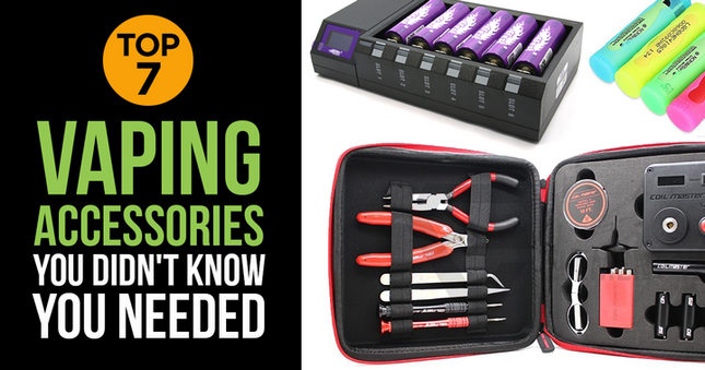 Top 7 Vaping Accessories You Didn't Know You Needed