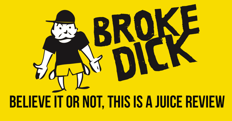 Broke Dick: Believe It Or Not, This Is A Juice Review