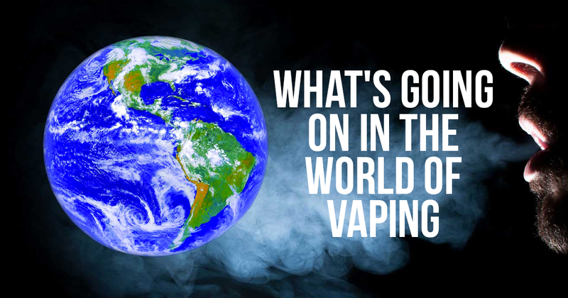 What's Going On In The World Of Vaping?