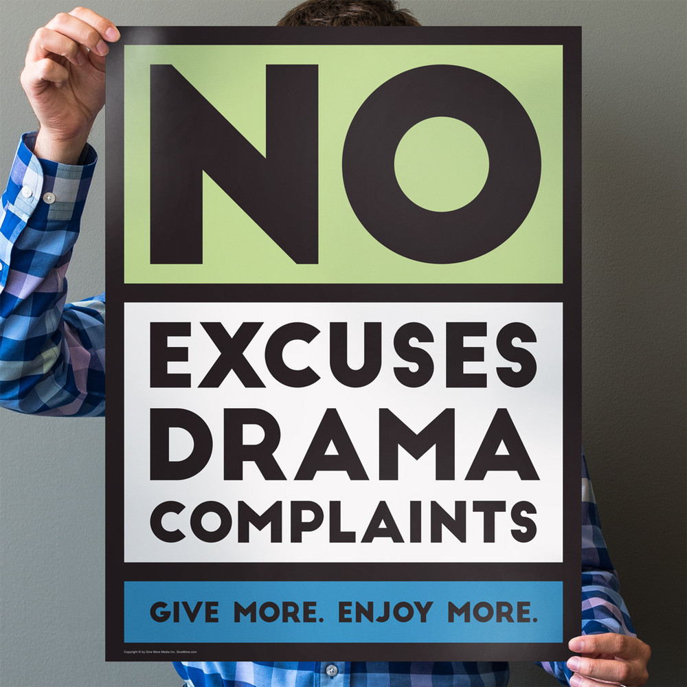No Excuses, Drama, Complaints 18 in. x 24 in. Poster (green)