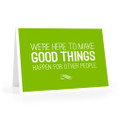 Make Good Things Happen Cards (We're here - green)