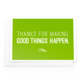 Make Good Things Happen Cards (Thanks for - green)