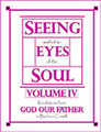 Seeing with the Eyes of the Soul: Vol. 3