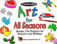 Art for All Seasons: Simple, Fun Projects, Seasons, Holidays