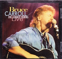 Bruce Carroll: One Summer Evening, Live, Walk On