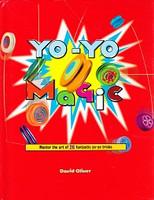 Yo-Yo Magic: Master 26 fantastic yo-yo tricks