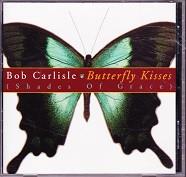 Bob Carlisle: Butterfly Kisses, Shades of Grace