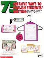75 Creative Ways to Publish Students' Writing
