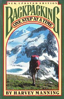 Backpacking: One Step at a Time; new, updated edition